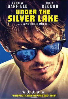 Under the Silver Lake /  producers, Chris Bender [and 4 others] ; director/writer, David Robert Mitchell. - producers, Chris Bender [and 4 others] ; director/writer, David Robert Mitchell.