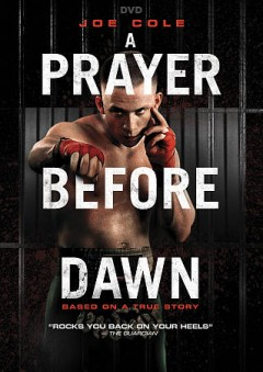 A prayer before dawn /  directed by Jean-Stephane Sauvaire ; written by Jonathan Hirschbein, Nick Saltrese ; produced by Roy Boulter [and 3 others]. - directed by Jean-Stephane Sauvaire ; written by Jonathan Hirschbein, Nick Saltrese ; produced by Roy Boulter [and 3 others].