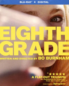 Eighth grade /  directed and written by Bo Burnham ; produced by Scott Rudin and [3 others]. - directed and written by Bo Burnham ; produced by Scott Rudin and [3 others].