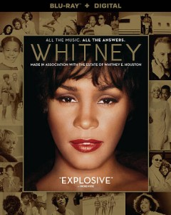 Whitney /  producers, Simon Chinn, Jonathan Chinn, Lisa Erspamer ; director, Kevin Macdonald. - producers, Simon Chinn, Jonathan Chinn, Lisa Erspamer ; director, Kevin Macdonald.