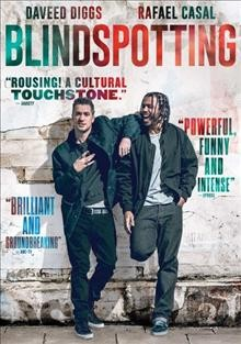 Blindspotting /  producers, Keith Calder, Jess Calder, Rafael Casal, Daveed Diggs ; writers, Daveed Diggs, Rafael Casal ; director, Calos López Estada. - producers, Keith Calder, Jess Calder, Rafael Casal, Daveed Diggs ; writers, Daveed Diggs, Rafael Casal ; director, Calos López Estada.