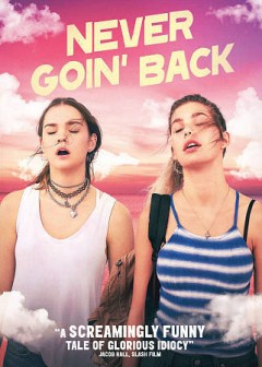 Never goin' back /  director/writer, Augustine Frizzell ; producers, Liz Cardenas, Toby Halbrooks, James M. Johnson, David Lowery. - director/writer, Augustine Frizzell ; producers, Liz Cardenas, Toby Halbrooks, James M. Johnson, David Lowery.