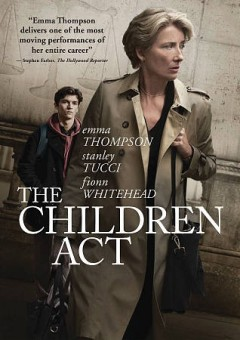 The Children act /  producer, Duncan Kenworthy ; writer, Ian McEwan ; director, Richard Eyre. - producer, Duncan Kenworthy ; writer, Ian McEwan ; director, Richard Eyre.