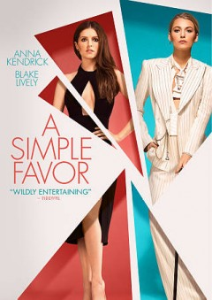 A simple favor /  director, Paul Fieg ; writer, Jessica Scharzer ; producers, Paul Fieg, Jessie Henderson. - director, Paul Fieg ; writer, Jessica Scharzer ; producers, Paul Fieg, Jessie Henderson.