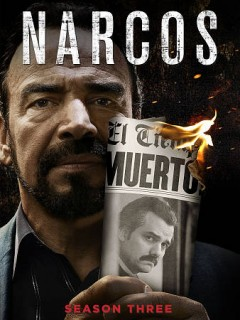 Narcos : season three [2-disc set] / Narcos Productions LLC. - Narcos Productions LLC.
