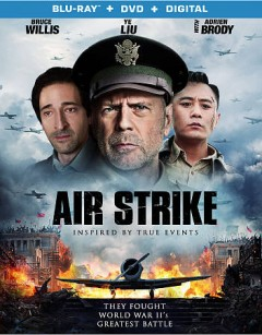 Air strike /  Lionsgate Films, Grindstone Entertainment Group, China Film Co., Ltd., Origin Films (Beijing) Investment Co. Ltd., Shanghai Nanguo Co., Ltd., Hollywood International Film Exchange ; produced and directed by Xiao Feng ; screenplay by Ping Chen.
