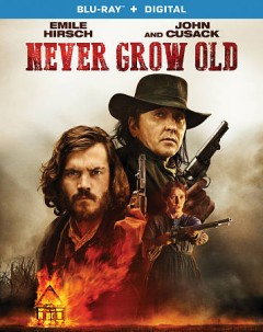 Never grow old /  Ripple World Pictures/Iris Productions ; writer, director Ivan Kavanagh ; producers, Jacqueline Kerrin [and four others] - Ripple World Pictures/Iris Productions ; writer, director Ivan Kavanagh ; producers, Jacqueline Kerrin [and four others]