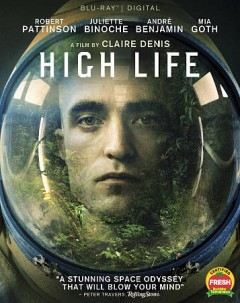 High life /  Alcatraz Films ; Andrew Lauren Productions ; producers, Claudia Steffen, Christoph Friedel, Laurence Clerc, Olivier Thery Lapiney, Andrew Lauren ; writers, Claire Denis, Jean-Pol Farageau, Geoff Cox ; director, Claire Denis. - Alcatraz Films ; Andrew Lauren Productions ; producers, Claudia Steffen, Christoph Friedel, Laurence Clerc, Olivier Thery Lapiney, Andrew Lauren ; writers, Claire Denis, Jean-Pol Farageau, Geoff Cox ; director, Claire Denis.