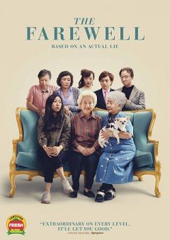 The farewell /  directed and written by Lulu Wang ; produced by Daniele Melia [and others].