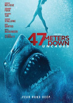 47 meters down : uncaged / Entertainment Studios ; James Harris, Mark Lane, Robert Jones (producers) ; Johannes Roberts, Ernest Riera (writers) ; Johannes Roberts (director).
