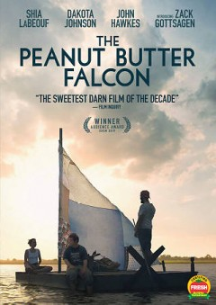 The peanut butter falcon /  written and directed by Tyler Nilson, Michael Schwartz ; produced by Ron Yerxa [and others].