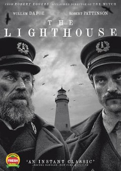 The lighthouse /  directed by Robert Eggers ; written by Robert Eggers, Max Eggers ; produced by Rodrigo Teixeira [and 4 others].