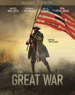 The Great War /  Saban Films presents a Schuetzle Company ; written and directed by Steven Luke. - Saban Films presents a Schuetzle Company ; written and directed by Steven Luke.