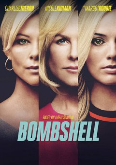 Bombshell /  producers, Aaron L. Gilbert [and 5 others] ; writer, Charles Randolph ; director, Jay Roach.