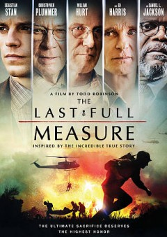The last full measure /  director, Todd Robinson ; writer, Todd Robinson ; producers, Mark Damon, Timothy Scott Bogart, Shaun Sanghani, Nicholas Cafritz, Robert Reed Peterson.