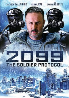 2099 : the soldier protocol / director, Dee McLachlan ; writer, James S. Abrams ; producers, Vasili Papanicolou, Silvio Salom, Brian Gersh, Veronica Sive.