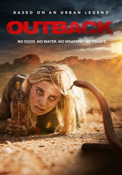 Outback /  a Story Posse production ; in assciation with In the Thicket, Heckler, Big Band Sound Design ; a film by Mike Green ; produced by Julie Kneebone  ; written by Brian Kelly, Mike Green ; directed and produced by Mike Green.
