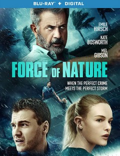 Force of nature /  producers, Randall Emmett [and others] ; writer, Cory Miller ; director, Michael Polish. - producers, Randall Emmett [and others] ; writer, Cory Miller ; director, Michael Polish.