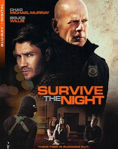 Survive the night /  producers, Randall Emmett, George Furla, Shaun Sanghani, Mark Stewart ; writer, Doug Wolfe ; director, Matt Eskandari. - producers, Randall Emmett, George Furla, Shaun Sanghani, Mark Stewart ; writer, Doug Wolfe ; director, Matt Eskandari.