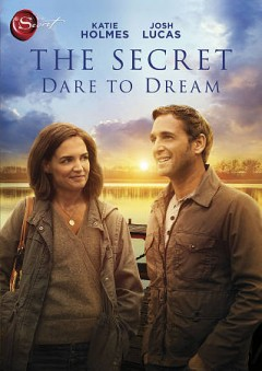 The secret : dare to dream / director, Andy Tennant.
