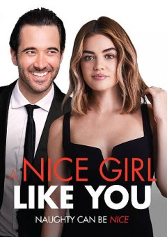 A nice girl like you /  directed by Chris Riedell ; writer, Andrea Marcellus ; produced by Jina Panebianco, Nicholas Bogner, Melaine Greene. - directed by Chris Riedell ; writer, Andrea Marcellus ; produced by Jina Panebianco, Nicholas Bogner, Melaine Greene.