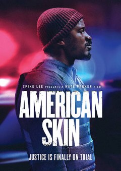 American skin /  TM Films ; in association with Tiny giant Entertainment ; a Spike Lee film ; a film by Nate Parker ; produced by Mark Burg, Tarak Ben Ammar, Lukas Behnken ; written and directed by Nate Parker. - TM Films ; in association with Tiny giant Entertainment ; a Spike Lee film ; a film by Nate Parker ; produced by Mark Burg, Tarak Ben Ammar, Lukas Behnken ; written and directed by Nate Parker.