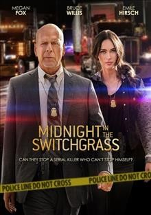 Midnight in the switchgrass /  producers, Randall Emmett [and 5 others] ; writer, Alan Horsnail ; director, Randall Emmett. - producers, Randall Emmett [and 5 others] ; writer, Alan Horsnail ; director, Randall Emmett.