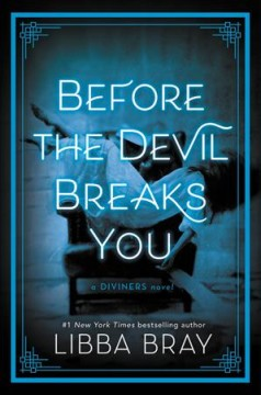 Before the devil breaks you : a Diviners novel / Libba Bray.
