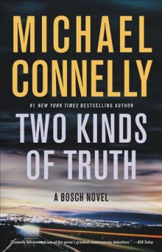 Two Kinds Of Truth / Michael Connelly - Michael Connelly