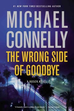 The Wrong Side Of Goodbye / Michael Connelly - Michael Connelly
