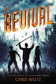 The revival /  by Chris Weitz.