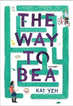 The way to Bea /  Kat Yeh. - Kat Yeh.