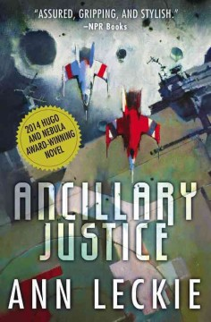 Ancillary justice /  Ann Leckie.