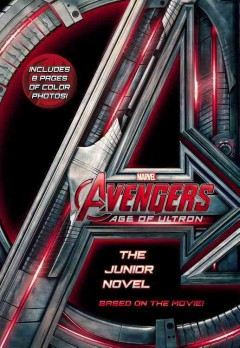 Avengers, Age of Ultron : the junior novel / by Chris Wyatt ; based on the screenplay by Joss Whedon. - by Chris Wyatt ; based on the screenplay by Joss Whedon.