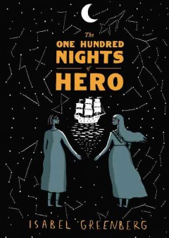 The one hundred nights of hero : a graphic novel / Isabel Greenberg. - Isabel Greenberg.