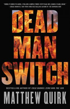 Dead man switch /  Matthew Quirk. - Matthew Quirk.