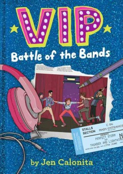Battle of the bands /  by Jen Calonita ; illustrated by Kristen Gudsnuk. - by Jen Calonita ; illustrated by Kristen Gudsnuk.