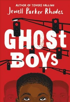 Ghost boys /  by Jewell Parker Rhodes. - by Jewell Parker Rhodes.
