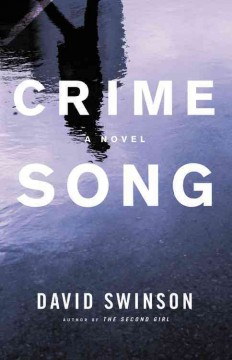 Crime song : a novel / David Swinson. - David Swinson.