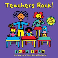 Teachers rock! /  Todd Parr. - Todd Parr.