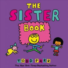 The sister book /  Todd Parr. - Todd Parr.