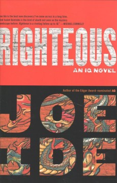 Righteous : an IQ novel / Joe Ide. - Joe Ide.