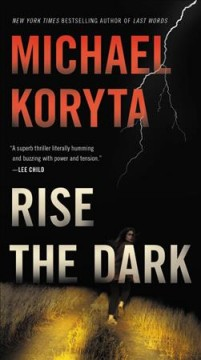 Rise the dark /  Michael Koryta. - Michael Koryta.