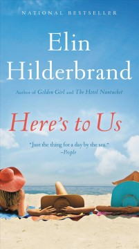 Here's to us /  Elin Hilderbrand.