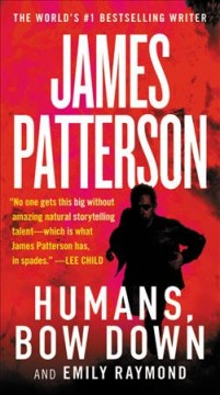 Humans, bow down /  James Patterson and Emily Raymond with Jill Dembowski ; illustrations by Alexander Ovchinnikov. - James Patterson and Emily Raymond with Jill Dembowski ; illustrations by Alexander Ovchinnikov.