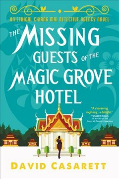 The missing guests of the Magic Grove hotel /  David Casarett.