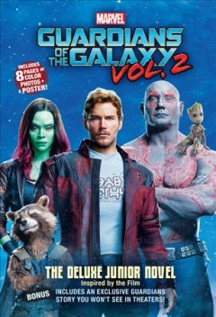 Guardians of the Galaxy Volume 2 : the deluxe junior novel / adapted by Jim McCann ; written and directed by James Gunn. - adapted by Jim McCann ; written and directed by James Gunn.