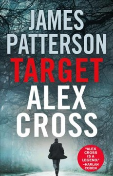 Target Alex Cross /  James Patterson.