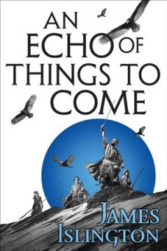 An echo of things to come /  James Islington.