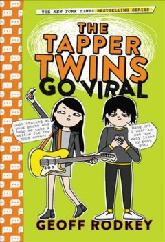 The Tapper twins go viral /  Geoff Rodkey.